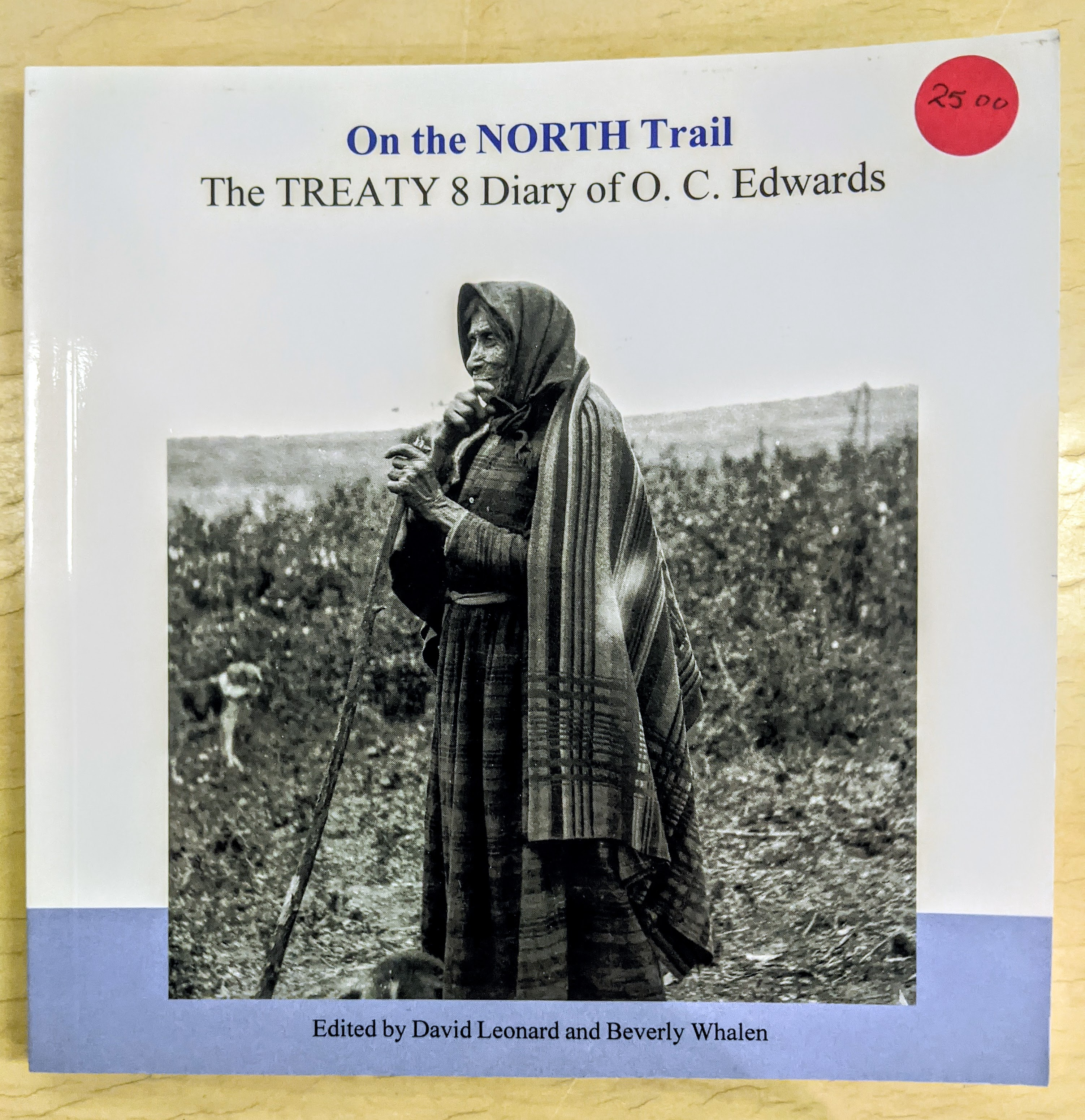 The experience of Dr. O.C Edwards as he accompanied the treaty 8 commission looping through Athabasca country. $25