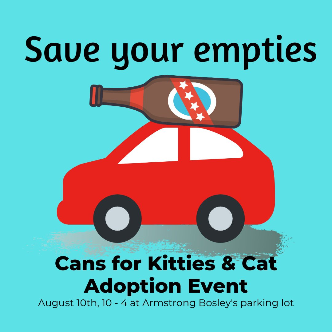 Cans for Kitties and Cat Adoption Event Armstrong Bosley's Saturday August 10 10 - 5