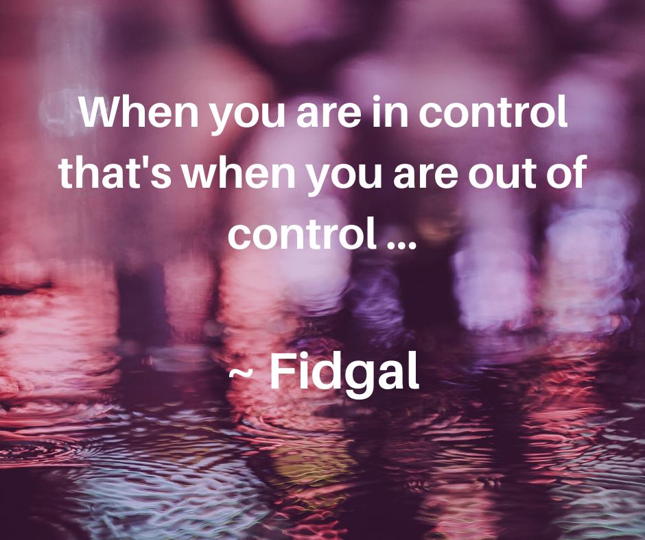 https://0901.nccdn.net/4_2/000/000/01e/20c/Fidgal---control-quote.png