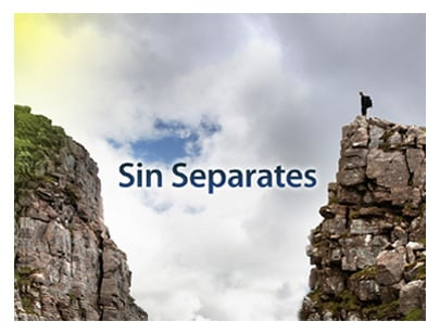 Our Sin Creates an Impassable Chasm between us and eternal life with God