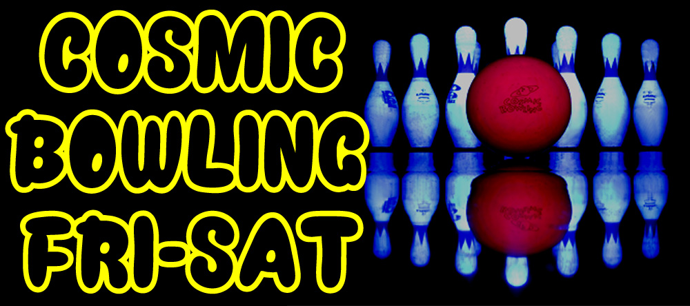 COSMIC BOWLING IS BACK!!