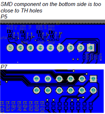 SMD component on the bottom side is too close to TH holes, it needs to be at least 150 mil further than any TH holes to allow selective wave soldering