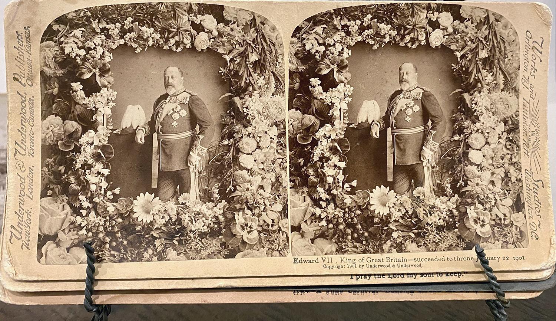 A Stereograph of King Edward VII, copyright 1901, Underwood & Underwood.