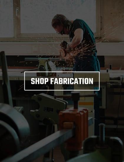 Shop Fabrication